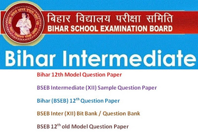 Bihar (BSEB) Intermediate (12th) Model Questions Papers 2017