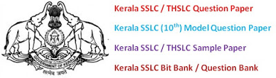 Kerala SSLC (10th) Model Questions Papers 2017 Kerala SSLC / THSLC Guessing Papers, important Questions and Bit Bank, Question Bank, Sample Papers 2017