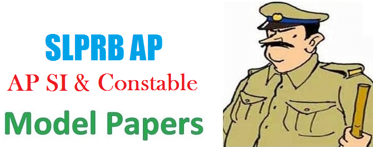 AP Police Constable & SI Model Paper 2018 APSLPRB Police Constable & SI Question Paper 2019 Exam Pattern & Syllabus