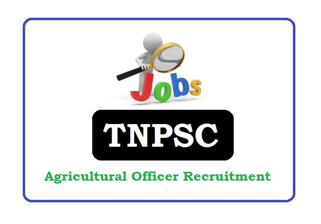 TNPSC Agricultural Officer (AO) Recruitment 2019, TNPSC Agricultural Officer (AO) Notification 2019