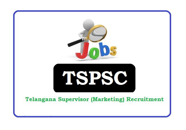 TSPSC Supervisor (Marketing) Recruitment 2020 Apply Online, TSPSC Supervisor (Marketing) Notification 2020