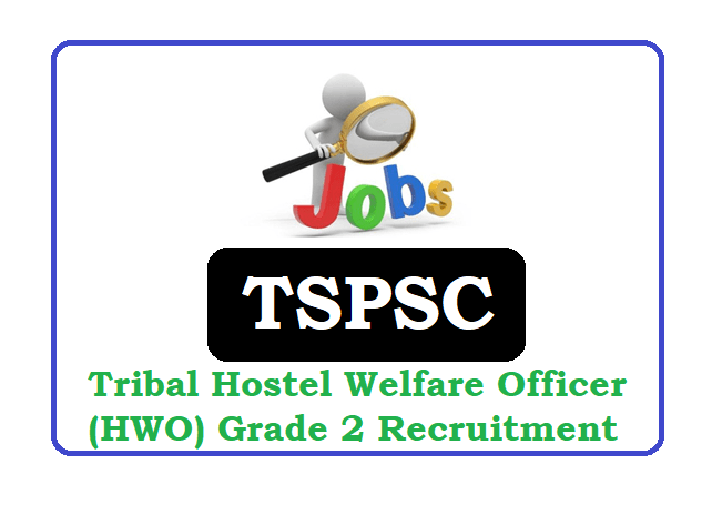 TSPSC Tribal Hostel Welfare Officer (HWO) Grade 2 Recruitment 2020