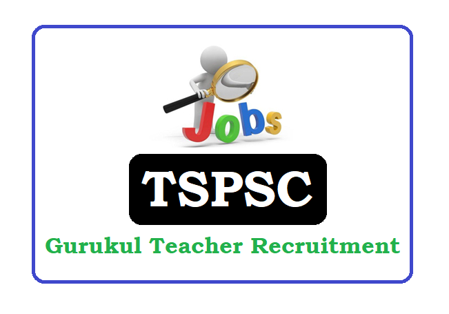TSPSC Gurukulam Teacher Recruitment 2020