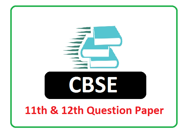 CBSE 11th & 12th Model Question Paper 2021