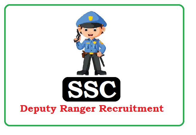 SSC Deputy Ranger Recruitment 2019, SSC Deputy Ranger Notification 2019