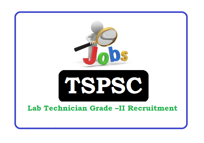 TSPSC Lab Technician Grade –II Recruitment 2019, TSPSC Lab Technician Grade –II Notification 2019