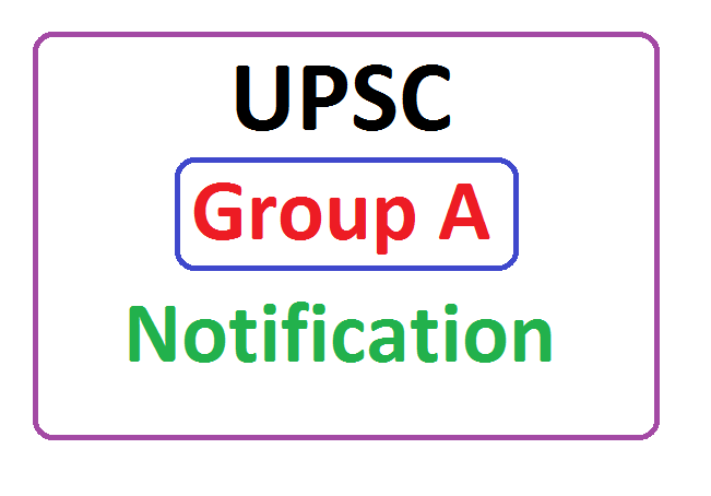 UPSC Group A Notification 2020