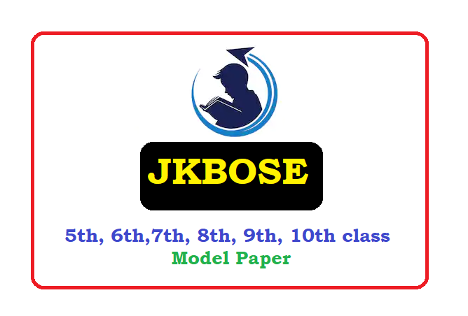 JKBOSE 5th, 6th,7th, 8th, 9th, 10th Class Model Paper 2020