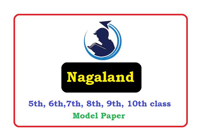 Nagaland 5th, 6th, 7th, 8th, 9th, 10th Class Question Paper 2021
