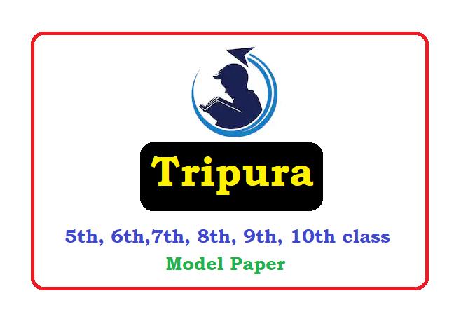 Tripura 5th, 6th, 7th, 8th, 9th 10th Question Paper 2020